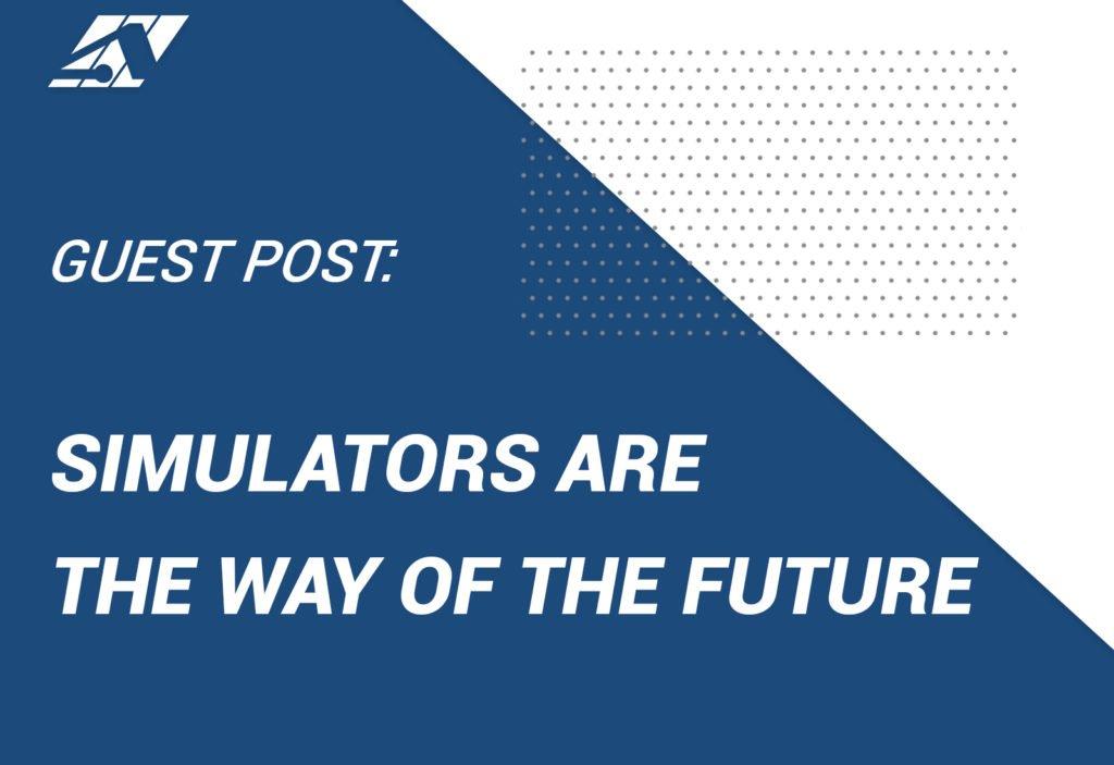 Simulators are the way of the future