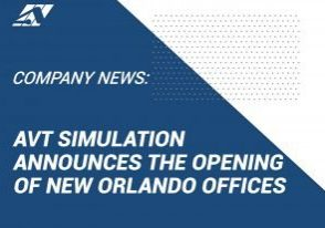 AVT SIMULATION ANNOUNCES THE OPENING OF A NEW ORLANDO QUADRANGLE OFFICES SUPPORTING COLLABORATION IN THE MODELING, SIMULATION, & TRAINING FIELD